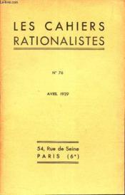 LES CAHIERS RATIONALISTES - N°76 - AVRIL 1939 / M MARCEL PRENANT - L'heridité et les races / Compte rendu bibliographique / Livres reçus etc - Couverture - Format classique