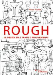 Rough : le dessin en 2 traits 3 mouvements - Couverture - Format classique