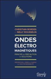 Ondes électromagnétiques ; principes de précaution et solutions - Couverture - Format classique