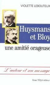 Huysmans Et Bloy. Une Amitie Orageuse - Intérieur - Format classique