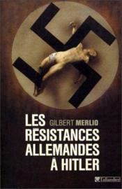Les Resistances Allemandes A Hiltler - Couverture - Format classique