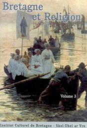 Bretagne Et Religion T.3 - Couverture - Format classique