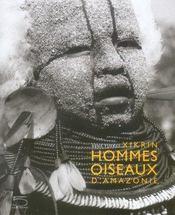 Xikrin ; Hommes Oiseaux D'Amazonie - Intérieur - Format classique