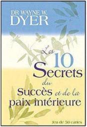 Les 10 secrets du succès et de la paix intérieure - Couverture - Format classique