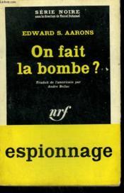 On Fait La Bombe ? ( Assignment Carlotta Cortez ). Collection : Serie Noire N° 593 - Couverture - Format classique