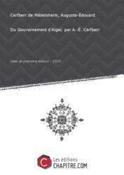 Du Gouvernement d'Alger, par A.-E. Cerfberr [Edition de 1834] - Couverture - Format classique