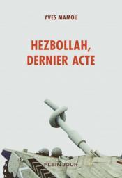 Hezbollah, dernier acte - Couverture - Format classique