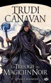 La trilogie du magicien noir T.3 ; le haut seigneur - Couverture - Format classique