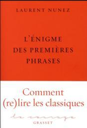 L'énigme des premières phrases ; comment (re)lire les classiques - Couverture - Format classique
