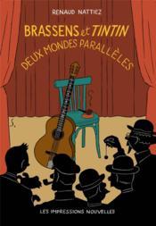 Brassens et Tintin ; deux mondes parallèles - Couverture - Format classique