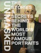 Unmasked the stories and secrets behind the world's most famous portraits - Couverture - Format classique