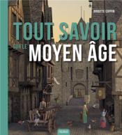 Tout savoir sur le Moyen Age - Couverture - Format classique