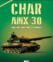 Char AMX 30 ; (1960-2019) amx 30b, amx 30b2 et dérivés - Couverture - Format classique