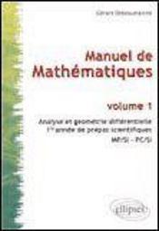Manuel De Mathematiques Volume 1 Analyse Et Geometrie Differentielle 1re Annee Prepas Mp/Si-Pc/Si - Intérieur - Format classique