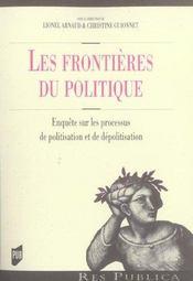 Les frontieres du politique enquetes sur les processus de politisation et de depolitisation - Intérieur - Format classique