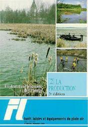 Foret & Loisirs N.22 : Exploitation Piscicole Des Etangs, Tome 2 La Production,Comment Augmenter La - Couverture - Format classique
