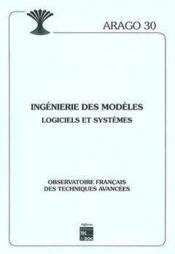 Ingenierie des modeles logiciels et systemes arago n.30 - Couverture - Format classique