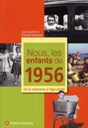 Nous, Les Enfants De 1956 ; De La Naissance A L'Age Adulte - Couverture - Format classique