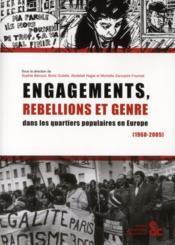 Engagements, rébellions et genre dans les quartiers populaires en Europe (1968-2005) - Couverture - Format classique