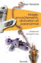 Magie, divination, envoûtements et paranormal - Couverture - Format classique
