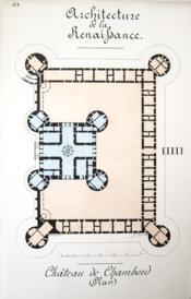 Architecture de la Renaissance. Château de Chambord (Plan) [ Beau lavis original ] - Couverture - Format classique