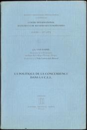 LA POLITIQUE DE LA CONCURRENCE DANS LA C.E.E., Cours 1977 (1979) professé à l'Institut Universitaire International, Luxembourg, Centre International d'Études et de Recherches Européennes - Couverture - Format classique