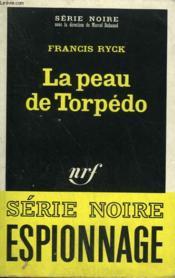 La Peau De Torpedo. Collection : Serie Noire N° 1231 - Couverture - Format classique