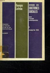 Histoire Des Doctrines Sociales Dans L Europe Contemporaine. 1: Jusqu En 1914. - Couverture - Format classique