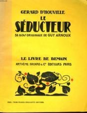 Le Seducteur. 38 Bois Originaux De Guy Arnoux. Le Livre De Demain N° 4. - Couverture - Format classique