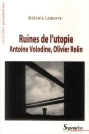 Ruines de l'utopie antoine volodine, olivier rolin - Couverture - Format classique