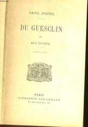 Du Guesclin Et Son Epoque - 11 Eme Edition - Couverture - Format classique