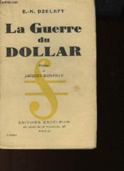 La Guerre Du Dollar - Couverture - Format classique