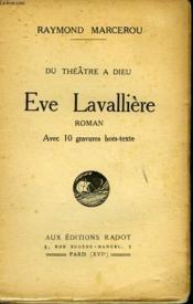 Du Theatre A Dieu Eve Lavalliere - Couverture - Format classique