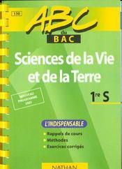 Abc Du Bac T.150 ; Sciences De La Vie Et De La Terre ; 1ère S ; Cours, Méthodes, Exerices Corrigés - Intérieur - Format classique