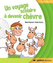 Un voyage scolaire a devenir chevre - collection cd z histoires - roman album jeunesse - 5-6-7 ans - Couverture - Format classique