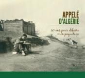 Appelé d'Algérie ; 50 ans pour défaire mon paquetage - Couverture - Format classique