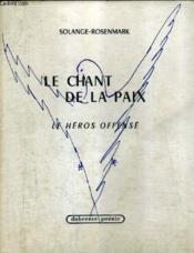 Le Chant De La Paix - Le Heros Offense. - Couverture - Format classique