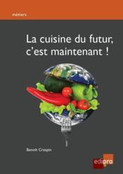 La cuisine du futur, c'est maintenant ! - Couverture - Format classique