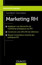 Marketing RH ; réussir l'orientation marché de la politique RH - Couverture - Format classique