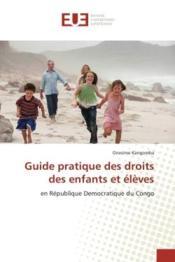 Guide pratique des droits des enfants et eleves - en republique democratique du congo - Couverture - Format classique
