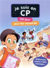 Je suis en CP ; 100 jeux pour les vacances - Couverture - Format classique