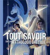 Tout savoir sur la mythologie grecque - Couverture - Format classique