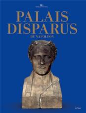 Palais disparus de Napoléon - Couverture - Format classique