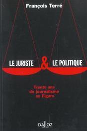 Le juriste & le politique. trente ans de journalisme au figaro - 1ere ed. - Intérieur - Format classique