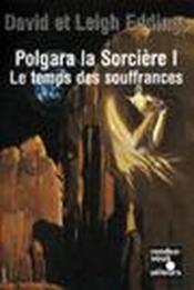 Polgara La Sorciere T.1 Temps De Souffrances - Couverture - Format classique