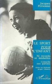Le sport pour l'enfant ; ni records ni médailles ; conseils aux parents - Couverture - Format classique
