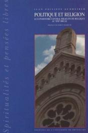 Politique et religion ; le consistoire central israélite de Belgique au XIXe siècle - Couverture - Format classique