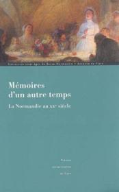 Memoires D'Un Autre Temps. . La Normandie Au 20e Siecle - Couverture - Format classique