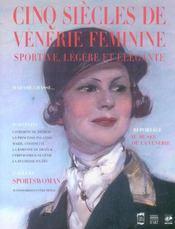 Cinq siecles de venerie feminine. sportive, legere et elegante - Intérieur - Format classique