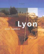 Lyon avant lugdunum - Intérieur - Format classique